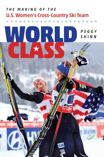 "Courtesy Phoenix Books Rutland Sports journalist Peggy Shinn will talk about her new book, ""World Class: The Making of the U.S. Women's Cross-Country Ski Team,"" in Rutland, Thursday."